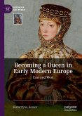 Becoming a Queen in Early Modern Europe (eBook, PDF)