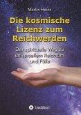 Die kosmische Lizenz zum Reichwerden