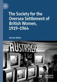 The Society for the Oversea Settlement of British Women, 1919-1964 (eBook, PDF)