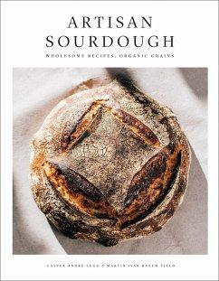 Artisan Sourdough (eBook, ePUB) - Fjeld, Martin Ivar Hveem; Lugg, Casper Andre