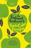 The Natural Apothecary: Apple Cider Vinegar (eBook, ePUB)