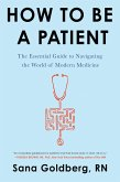 How to Be a Patient (eBook, ePUB)
