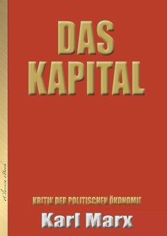Karl Marx: Das Kapital (Neuauflage mit aktualisierter Rechtschreibung) (eBook, ePUB) - Eclassica; Marx, Karl; Engels, Friedrich