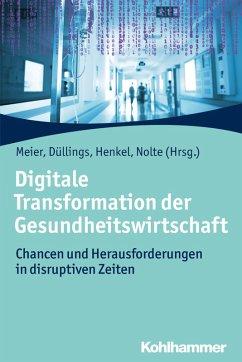 Digitale Transformation der Gesundheitswirtschaft (eBook, PDF)