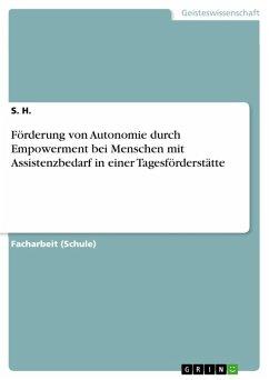 Förderung von Autonomie durch Empowerment bei Menschen mit Assistenzbedarf in einer Tagesförderstätte (eBook, PDF)