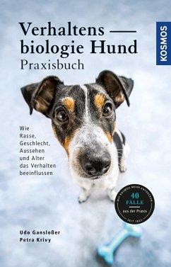 Verhaltensbiologie Hund - Praxisbuch - Gansloßer, Udo; Krivy, Petra