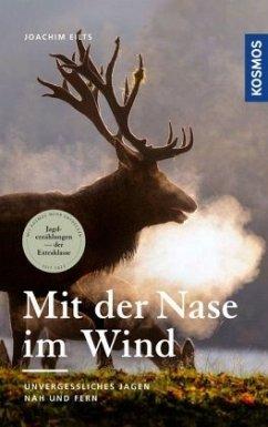Mit der Nase im Wind - Eilts, Joachim
