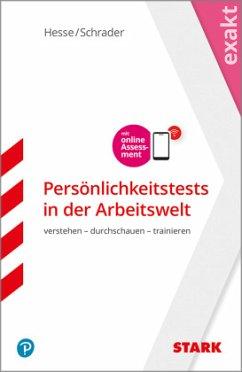 STARK EXAKT - Persönlichkeitstests in der Arbeitswelt - Hesse, Jürgen;Schrader, Hans-Christian