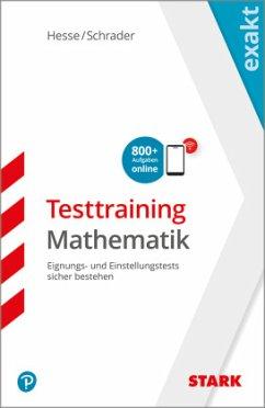 STARK EXAKT - Testtraining Mathematik - Hesse, Jürgen; Schrader, Hans Christian
