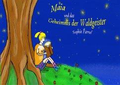 Maia und das Geheimnis der Waldgeister