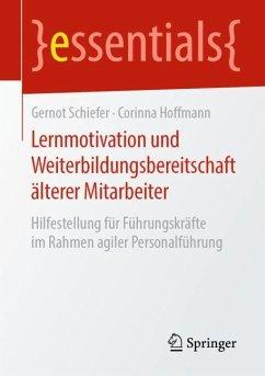 Lernmotivation und Weiterbildungsbereitschaft älterer Mitarbeiter - Schiefer, Gernot;Hoffmann, Corinna