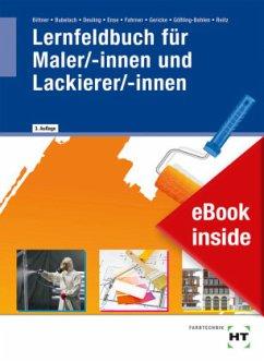 eBook inside: Buch und eBook Lernfeldbuch für Maler/-innen und Lackierer/-innen - Bittner, Verena; Bubelach, Melanie; Deuling, Andreas; Ense, Markus; Fahrner, Hans-Jörg; Gericke, Ingo; Gößling-Bohlen, Kerstin; Reitz, Michael