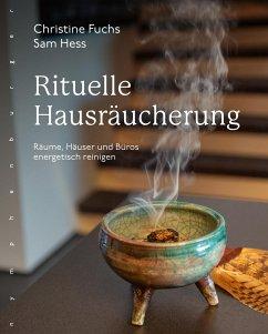 Rituelle Hausräucherung - Fuchs, Christine; Hess, Sam