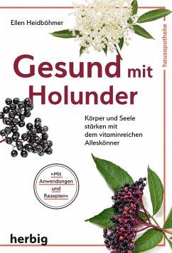 Gesund mit Holunder - Heidböhmer, Ellen