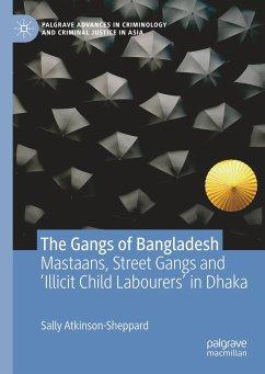 The Gangs of Bangladesh - Atkinson-Sheppard, Sally