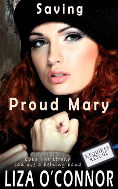 Saving Proud Mary (Requires Rescue, #4)