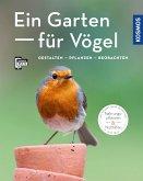 Ein Garten für Vögel (Mein Garten)