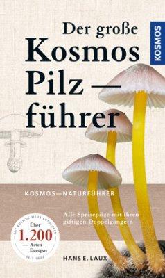 Der große Kosmos Pilzführer - Laux, Hans E.