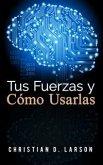 Tus Fuerzas y Como Usarlas (Traducción: David De Angelis) (eBook, ePUB)
