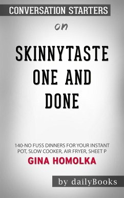 Skinnytaste One and Done: 140 No-Fuss Dinners for Your Instant Pot, Slow Cooker, Air Fryer, Sheet Pan, Skillet, Dutch Oven, and More by Michael Matthews Conversation Starters (eBook, ePUB)