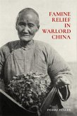 Famine Relief in Warlord China