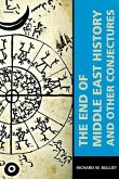 The End of Middle East History and Other Conjectures