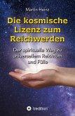 Die kosmische Lizenz zum Reichwerden (eBook, ePUB)