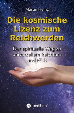 Die kosmische Lizenz zum Reichwerden (eBook, ePUB) - Heinz, Martin