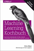 Machine Learning Kochbuch (eBook, ePUB)