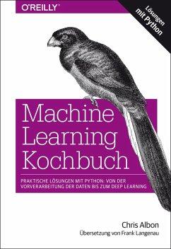Machine Learning Kochbuch (eBook, PDF) - Albon, Chris