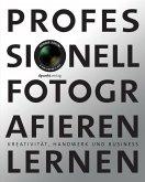 Professionell fotografieren lernen (eBook, PDF)