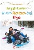 Das große Familien-Winter-Abenteuer-Buch Allgäu (Mängelexemplar)