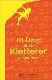 101 Dinge, die ein Kletterer wissen muss (Mängelexemplar)