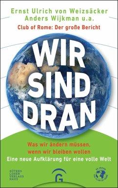 Wir sind dran. Club of Rome: Der große Bericht (Mängelexemplar) - Weizsäcker, Ernst Ulrich von; Wijkman, Anders