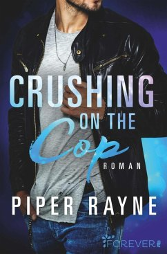 Crushing on the Cop / Saving Chicago Bd.2 (eBook, ePUB) - Rayne, Piper
