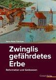 Zwinglis gefährdetes Erbe (eBook, ePUB)