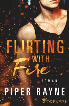 Flirting with Fire / Saving Chicago Bd.1 (eBook, ePUB) - Rayne, Piper