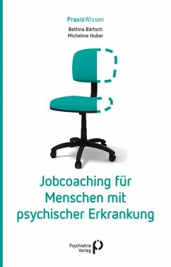 Jobcoaching für Menschen mit psychischer Erkrankung (eBook, ePUB) - Bärtsch, Bettina; Huber, Micheline