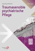 Traumasensible psychiatrische Pflege (eBook, PDF)
