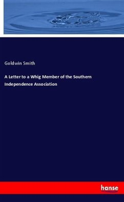 A Letter to a Whig Member of the Southern Independence Association
