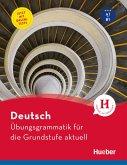 Deutsch - Übungsgrammatik für die Grundstufe - aktuell