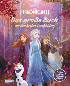 Disney Eiskönigin 2 - Das große Buch mit den besten Geschichten - Disney, Walt