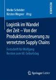 Logistik im Wandel der Zeit - Von der Produktionssteuerung zu vernetzten Supply Chains (eBook, PDF)
