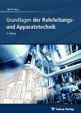Grundlagen der Rohrleitungs- und Apparatetechnik (eBook, PDF)