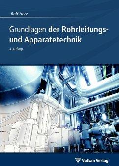 Grundlagen der Rohrleitungs- und Apparatetechnik (eBook, PDF) - Herz, Rolf