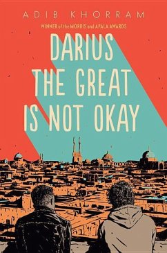 Darius the Great Is Not Okay - Khorram, Adib