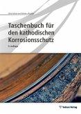 Taschenbuch für den kathodischen Korrosionsschutz (eBook, PDF)