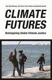 Climate Futures: Re-Imagining Global Climate Justice