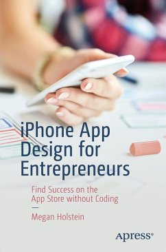 iPhone App Design for Entrepreneurs (eBook, PDF) - Holstein, Megan