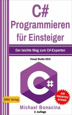 C# Programmieren für Einsteiger - Bonacina, Michael